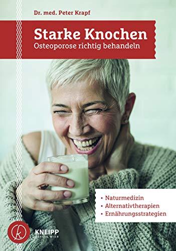 Starke Knochen: Osteoporose richtig behandeln - Diagnose, Therapie und Vorsorge