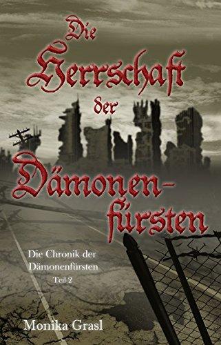 Buchseite und Rezensionen zu 'Die Chronik der Dämonenfürsten: Die Herrschaft der Dämonenfürsten' von Monika Grasl
