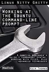 Working at the Ubuntu Command-Line Prompt (Linux Nitty Gritty) (English Edition)