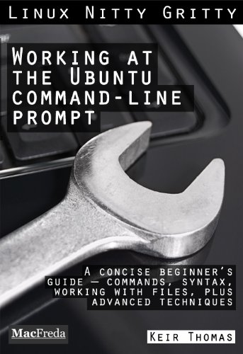 Working at the Ubuntu Command-Line Prompt (Linux Nitty Gritty) (English Edition) por Keir Thomas