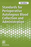 Standards for Perioperative Autologous Blood Collection and Administration