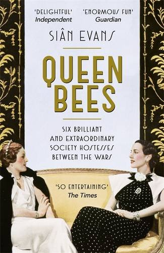 queen-bees-six-brilliant-and-extraordinary-society-hostesses-between-the-wars-a-spectacle-of-celebri
