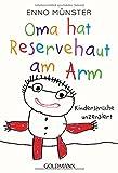 Oma hat Reservehaut am Arm: Kindersprüche unzensiert