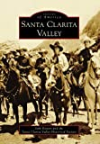 Santa Clarita Valley (Images of America) by John Boston (2009-04-08)