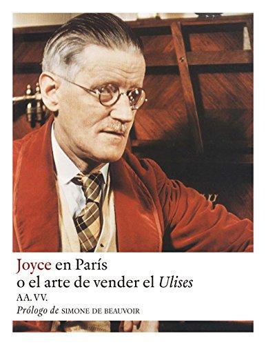 Descargar Libro Joyce en París: O el arte de vender el Ulises (Narrativas nº 21) de AA.VV.