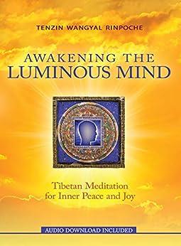 Awakening the Luminous Mind by [Wangyal Rinpoche, Tenzin]