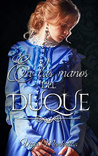 En las manos del Duque (Spanish Edition)