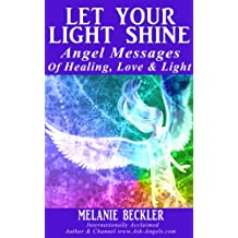 Let Your Light Shine, Angel Messages of Healing, Love & Light (English Edition)