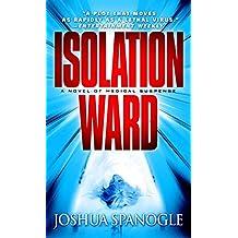 [(Isolation Ward)] [By (author) Joshua Spanogle] published on (December, 2006)