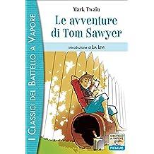 Le avventure di Tom Sawyer (I classici del Battello a vapore Vol. 6) (Italian Edition)