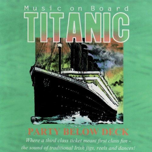 Boards Deck (Music on Board Titanic: Party Below Deck)