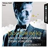 Doctor Who - Und stumme Sterne ziehn vorüber (Doctor Who Romane, Band 6)