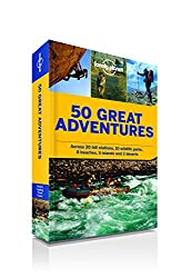50 Great Adventures:A Guide Covering Treks, Road Trips, Safaris, Water Sports, Bouldering, River Crossing and More Across India