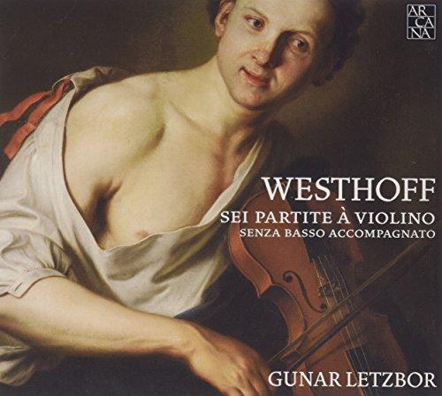 Preisvergleich Produktbild Johann Paul von Westhoff: Sei Partite a Violino Senza Basso Accompagnato