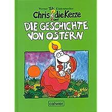 Chris die Kerze und die Geschichte von Ostern