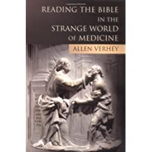 Reading the Bible in the Strange World of Medicine