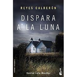 Dispara a la luna (Crimen y Misterio) Premio Azorín 2016