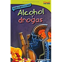 Hablemos Claro: Alcohol Y Drogas (Time for Kids Nonfiction Readers)
