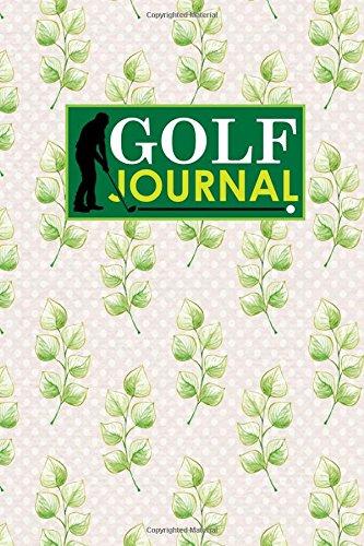 Golf Journal: Golf Course Book, Golf Score Record Book, Golf Log Book, Golfing Notepad, Hydrangea Flower Cover: Volume 45