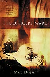 The Officer's Ward by Marc Dugain (2001-11-01)