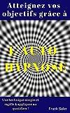 Atteignez vos objectifs grâce à l'auto-hypnose: Une technique simple et rapide à appliquer au quotidien ! (Droit au but ! t. 3)