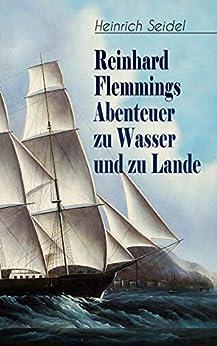 Reinhard Flemmings Abenteuer zu Wasser und zu Lande: Ein spannender Roman aus der mecklenburgischen Heimat