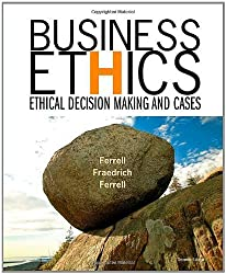 Business Ethics: Ethical Decision Making and Cases by O. C. Ferrell (2006-12-27)