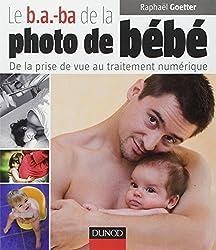 Le b.a.-ba de la photo de bébé : De la prise de vue au traitement numérique