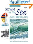 Down by the Sea with Brush & Pen: Dra...