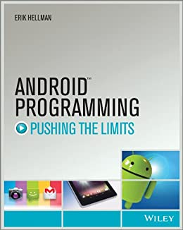 Android Programming: Pushing the Limits von [Hellman, Erik]