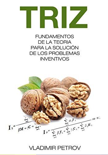 Fundamentos De La Teoria Para La Solución De Los Problemas Inventivos (TRIZ)