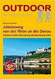 Jakobsweg von der Rhön an die Donau Vacha-Fulda-Würzburg-Rothenburg-Ulm (Der Weg ist das Ziel) - Michael Schnelle