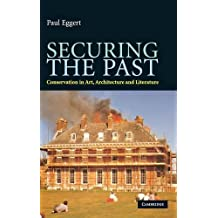 Securing the Past: Conservation in Art, Architecture and Literature