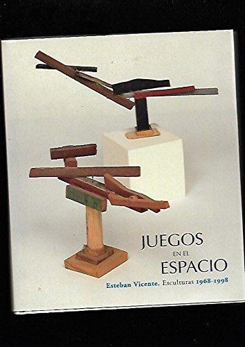 Juegos En El Espacio: Esteban Vicente, Esculturas 1968-1998: Segovia, del 29 de Enero Al 5 de Mayo de 2002