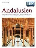DuMont Kunst-Reiseführer Andalusien: Kathedralen, maurische Paläste und Gärten im Süden Spaniens - Karoline Gimpl
