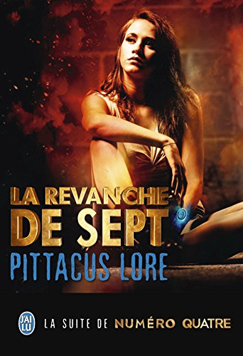 Lorien Legacies (Tome 5) - La revanche de Sept