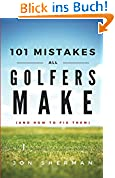101 Mistakes All Golfers Make (and how to fix them) (English Edition)