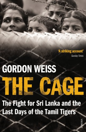 The Cage: The fight for Sri Lanka & the Last Days of the Tamil Tigers (English Edition)