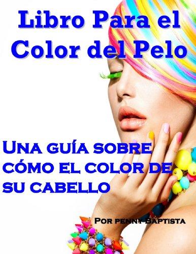 Libro Para el Color del Pelo: Una Guia Sobre Como el Color de su Cabello (Spanish Edition)
