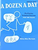 A Dozen A Day: Pre-Practice Technical Exercises For The Piano [Book 1 Primary]