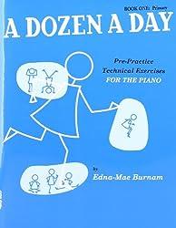A Dozen A Day: Pre-Practice Technical Exercises For The Piano [Book 1 Primary]