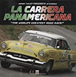 La Carrera Panamericana: The World's Greatest Road Race!
