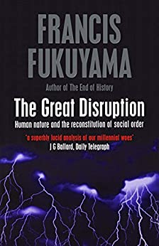 The Great Disruption by [Fukuyama, Francis]