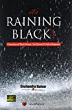 It'S Raining Black! Chronicles Of Black Money, Tax Havens & Policy Response: Chronicles of Black Money, Tax Havens and Policy Response