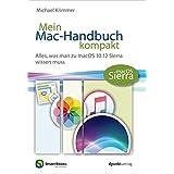 Mein Mac-Handbuch kompakt: Alles, was man zu macOS 10.12 Sierra wissen muss (Edition SmartBooks)