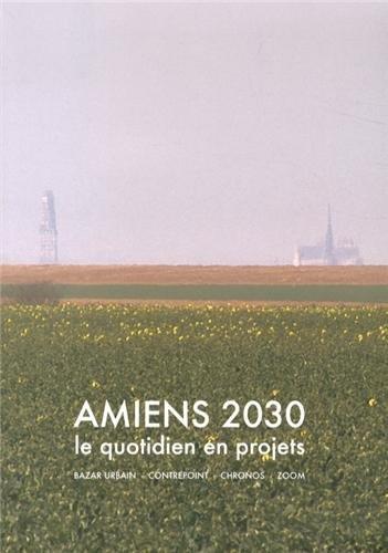Amiens 2030 : Le quotidien en projets