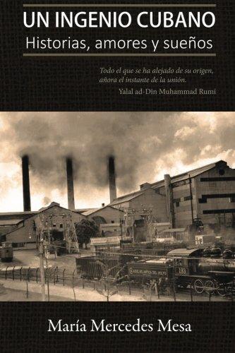 Un ingenio cubano: Historias, amores y sueños