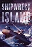 Shipwreck Island by S. A. Bodeen (2015-07-28)