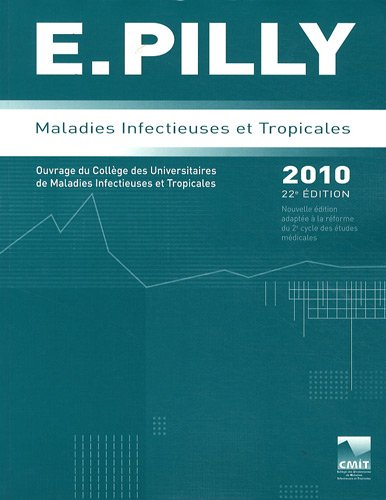 E. Pilly 2010 : Maladies infectieuses et tropicales, 2 volumes