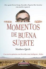 Momentos de buena suerte par Matthew Quick